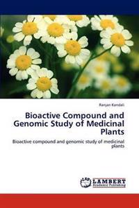 Bioactive Compound and Genomic Study of Medicinal Plants