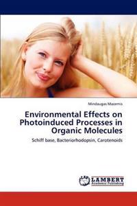 Environmental Effects on Photoinduced Processes in Organic Molecules
