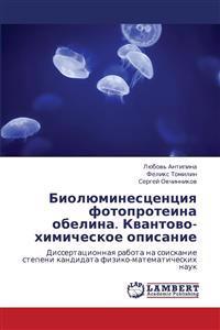 Biolyuminestsentsiya Fotoproteina Obelina. Kvantovo-Khimicheskoe Opisanie