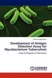 Development of Antigen Detection Assay for Mycobacterium Tuberculosis