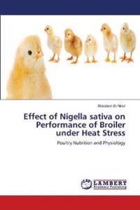 Effect of Nigella Sativa on Performance of Broiler Under Heat Stress