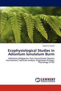Ecophysiological Studies in Adiantum Lunulatum Burm