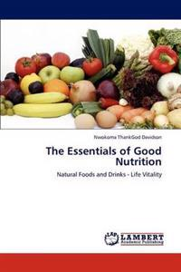 The Essentials of Good Nutrition