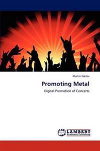 Promoting Metal
