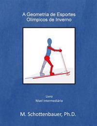A Geometria de Esportes Olimpicos de Inverno
