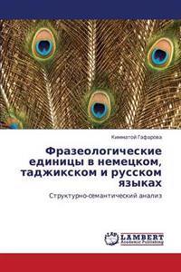 Frazeologicheskie Edinitsy V Nemetskom, Tadzhikskom I Russkom Yazykakh