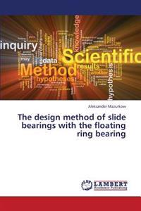 The Design Method of Slide Bearings with the Floating Ring Bearing