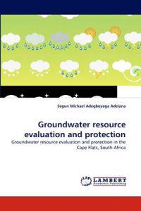 Groundwater Resource Evaluation and Protection