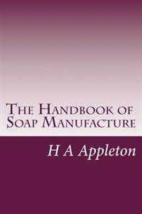 The Handbook of Soap Manufacture