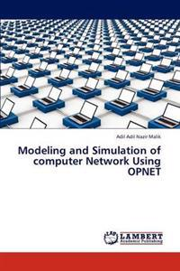 Modeling and Simulation of Computer Network Using Opnet