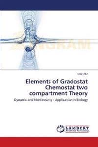 Elements of Gradostat Chemostat Two Compartment Theory
