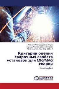 Kriterii Otsenki Svarochnykh Svoystv Ustanovok Dlya MIG/Mag Svarki