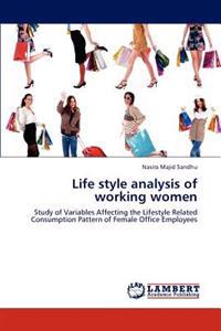 Life Style Analysis of Working Women