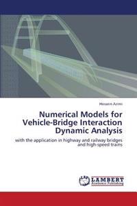 Numerical Models for Vehicle-Bridge Interaction Dynamic Analysis
