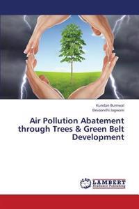 Air Pollution Abatement Through Trees & Green Belt Development