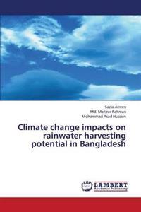 Climate Change Impacts on Rainwater Harvesting Potential in Bangladesh