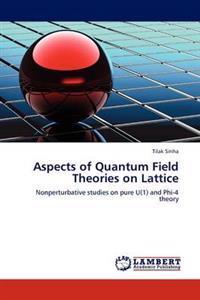 Aspects of Quantum Field Theories on Lattice
