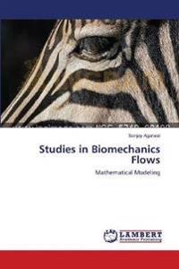 Studies in Biomechanics Flows