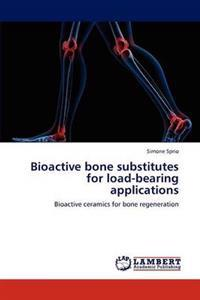 Bioactive Bone Substitutes for Load-Bearing Applications