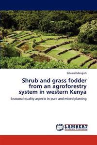 Shrub and Grass Fodder from an Agroforestry System in Western Kenya