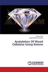 Acetylation of Wood Cellulose Using Ketene