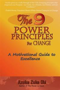 The 9 Power Principles for Change: A Motivational Guide to Excellence