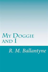 My Doggie and I