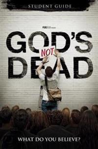 God's Not Dead: What Do You Believe?