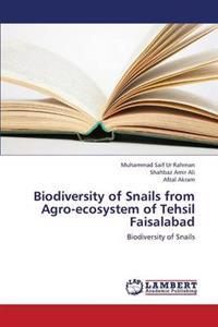 Biodiversity of Snails from Agro-Ecosystem of Tehsil Faisalabad