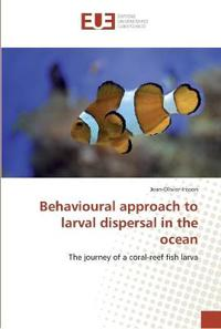 Behavioural Approach to Larval Dispersal in the Ocean