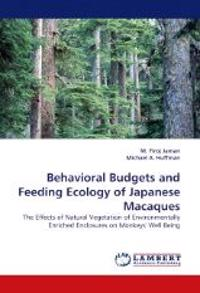 Behavioral Budgets and Feeding Ecology of Japanese Macaques