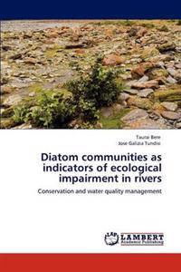 Diatom Communities as Indicators of Ecological Impairment in Rivers