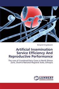 Artificial Insemination Service Efficiency and Reproductive Performance