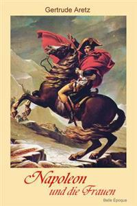 Napoleon Und Die Frauen