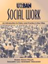 Urban Social Work: An Introduction to Policy and Practice in the Cities