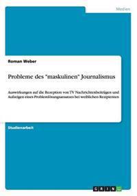 """Probleme Des """"Maskulinen"""" Journalismus"""