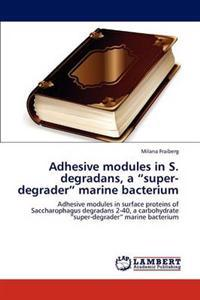 Adhesive Modules in S. Degradans, a Super-Degrader Marine Bacterium