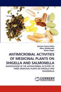Antimicrobial Activities of Medicinal Plants on Shigella and Salmonella