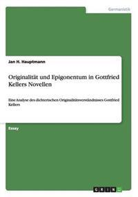 Originalitat Und Epigonentum in Gottfried Kellers Novellen