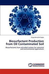 Biosurfactant Production from Oil Contaminated Soil