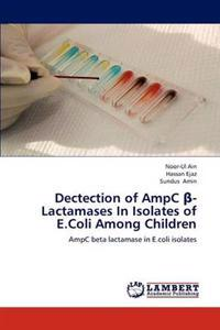 Dectection of Ampc -Lactamases in Isolates of E.Coli Among Children