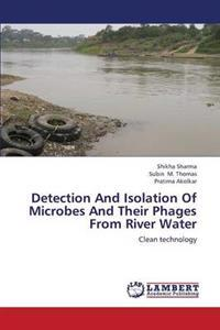 Detection and Isolation of Microbes and Their Phages from River Water