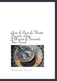 Choix de Pi Ces Du Th Atre Fran Ais. Chef-D' Uvres de Dancourt, Tome Second