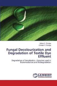 Fungal Decolourization and Degradation of Textile Dye Effluent