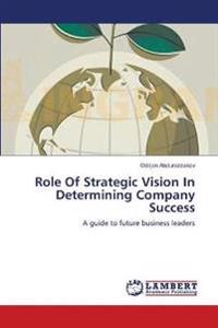 Role of Strategic Vision in Determining Company Success
