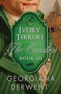 Ivory Terrors (the Cavaliers: Book Three)