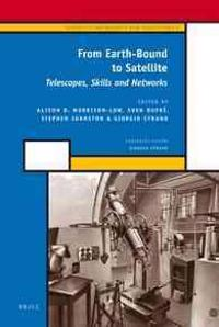 From Earth-Bound to Satellite: Telescopes, Skills and Networks