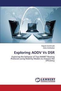 Exploring Aodv Vs Dsr