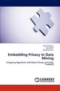 Embedding Privacy in Data Mining