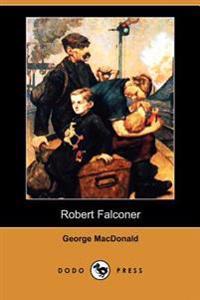 Robert Falconer (Dodo Press)